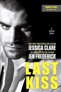 Last Kiss (A Hitman Novel Book 3) - Jessica Clare, Jen Frederick