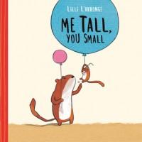 Me Tall, You Small - Lilli L'Arronge