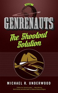 The Shootout Solution: Genrenauts Episode 1 - Michael R. Underwood