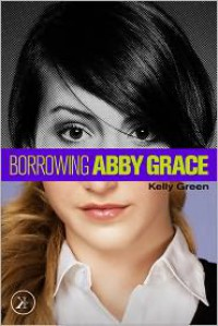 The Shadow (Borrowing Abby Grace, #1) - Kelly Green