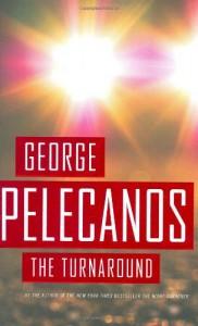 The Turnaround - George Pelecanos