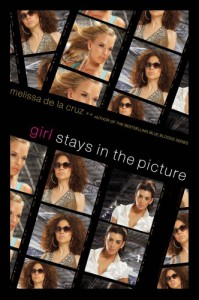 Girl Stays in the Picture - Melissa  de la Cruz