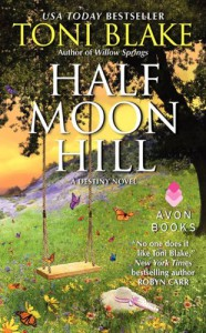 Half Moon Hill: A Destiny Novel (Destiny, Ohio) - Toni Blake