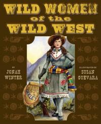 Wild Women of the Wild West - Jonah Winter