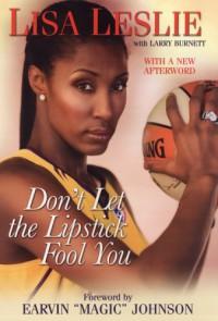 Don't Let The Lipstick Fool You - Lisa Leslie, Larry Burnett