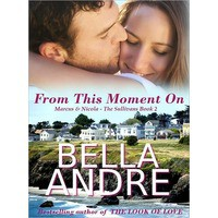 From This Moment On (The Sullivans, #2) - Bella Andre