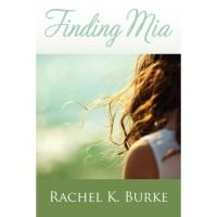 Finding Mia - Rachel K. Burke