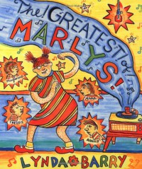 The Greatest of Marlys - Lynda Barry