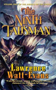 The Ninth Talisman: Volume Two of The Annals of the Chosen - Lawrence Watt-Evans