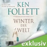 Winter der Welt (Die Jahrhundert-Saga 2) - Ken Follett,  Philip Schepmann