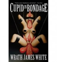 Cupid in Bondage - Wrath James White