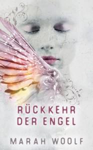 Rückkehr der Engel (Angelussaga 1) - Marah Woolf, Carolin Liepins