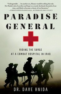 Paradise General: Riding the Surge at a Combat Hospital in Iraq - Dave Hnida