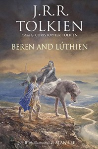 Beren and Lúthien - J.R.R. Tolkien, Christopher Tolkien, Alan Lee