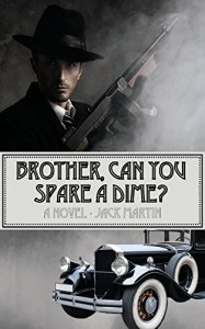 Brother, Can You Spare a Dime? - Jack Martin