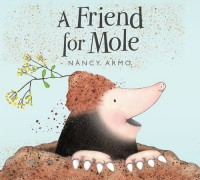 Friend for Mole, A - Nancy Armo, Nancy Armo