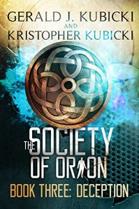 The Society of Orion Book Three: Deception: Colton Banyon Mysteries - Gerald J. Kubicki, Kristopher Kubicki