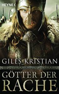 Götter der Rache: Roman - Giles Kristian, Wolfgang Thon