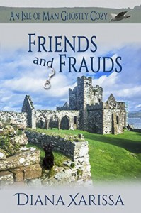 Friends and Frauds - Diana Xarissa