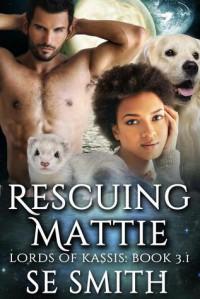 Rescuing Mattie - S.E.  Smith