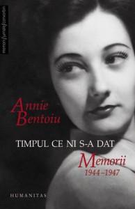 Timpul ce ni s-a dat - Memorii 1944–1947 - Annie Bentoiu