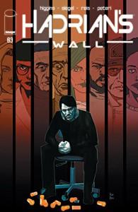 Hadrian's Wall #3 - Rod Reis, Alec Siegel, Kyle Higgins