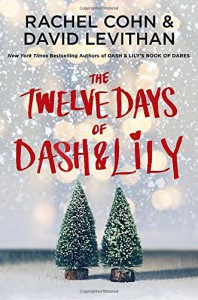The Twelve Days of Dash & Lily - Rachel Cohn, David Levithan