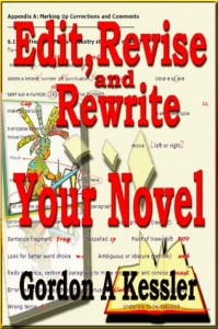 How to Edit, Revise and Rewrite Your Novel--a Quick and Simple Guide (Writing Novels) - Gordon Kessler