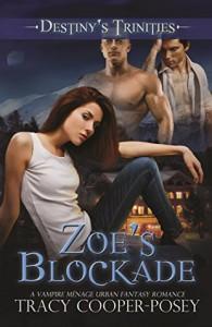 Zoe's Blockade  - Tracy Cooper-Posey