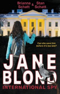 Jane Blond International Spy - Brianna Schatt, Stan Schatt