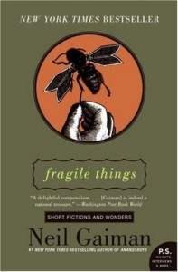 Fragile Things: Short Fictions and Wonders - Neil Gaiman