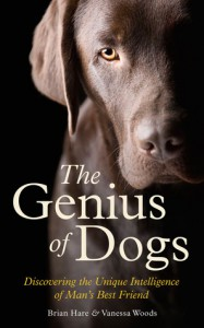 The Genius of Dogs - Discovering the Unique Intelligence of Man's Best Friend - Brian Hare, Vanessa Woods