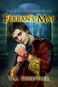 Ferran's Map (The Cat's Eye Chronicles Book 4) - T. L. Shreffler, Linda Jay