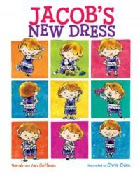 Jacob's New Dress - Ian Hoffman, Chris Case, Sarah Hoffman