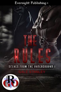 The Rules (Scenes from the Underground Book 1) - Gale Stanley
