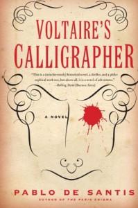 Voltaire's Calligrapher: A Novel - Pablo De Santis