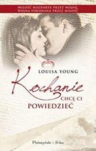 Kochanie, chcę Ci powiedzieć - Louisa Young