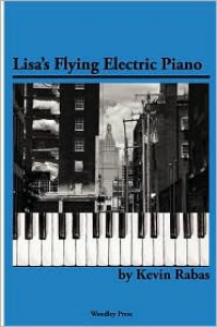 Lisa's Flying Electric Piano - Kevin Rabas, Dennis Etzel Jr.