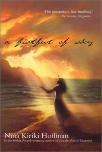 A Fistful of Sky - Nina Kiriki Hoffman