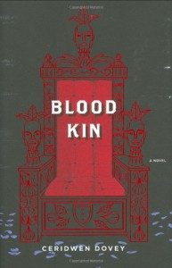 Blood Kin: A Novel - Ceridwen Dovey