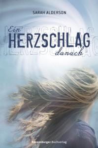 Ein Herzschlag danach  - Sarah Alderson, Karlheinz Dürr