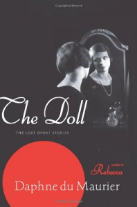 The Doll: The Lost Short Stories - Daphne Du Maurier