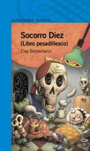 Socorro Diez (Spanish Edition) - Elsa Bornemann