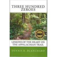 THREE HUNDRED ZEROES - Dennis Blanchard