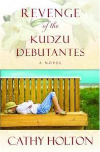 Revenge of the Kudzu Debutantes - Cathy Holton