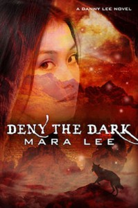 Deny the Dark (A Danny Lee Novel, Book 2) - Mara Lee