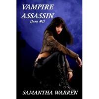 Vampire Assassin (Jane, #1) - Samantha Warren