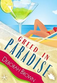 Greed in Paradise (Paradise Florida Keys Mystery Series Book 5) - Deborah Brown