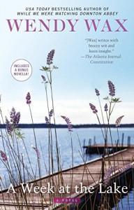 A Week at the Lake - Wendy Wax