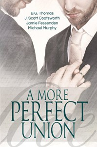 A More Perfect Union - B.G. Thomas, J. Scott Coatsworth, Jamie Fessenden, Michael Murphy